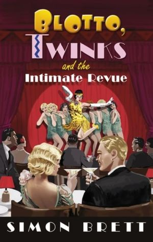 Blotto, Twinks and the Intimate Revue