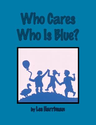 Who Cares Who Is Blue?