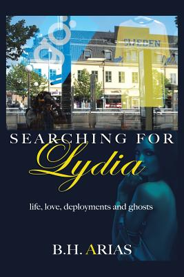 Searching for Lydia: Life, Love, Deployments and Ghosts