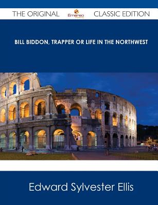 Bill Biddon, Trapper, or, Life in the Northwest