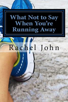 What Not to Say When You're Running Away / The Truth about Running