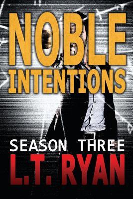 Noble Betrayal / Noble Intentions: Season Three