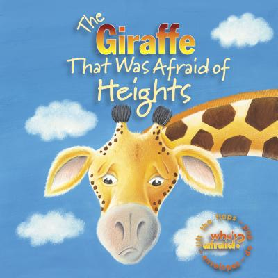 The Giraffe That Was Afraid of Heights
