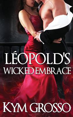 Leopold's Wicked Embrace