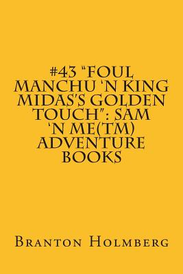 Foul Manchu 'n King Midas's Golden Touch