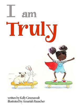 I Am Truly