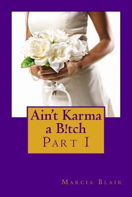 Ain't Karma A B!Tch