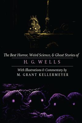 The Best Horror, Weird Science, and Ghost Stories of H. G. Wells