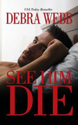 See Him Die
