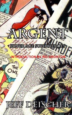 Argent: Superheroes for the Silver Age
