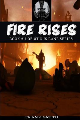 Fire Rises