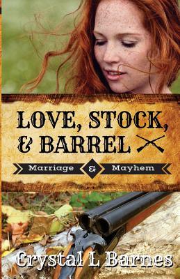 Love, Stock, & Barrel