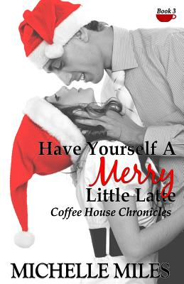 Have Yourself a Merry Little Latte