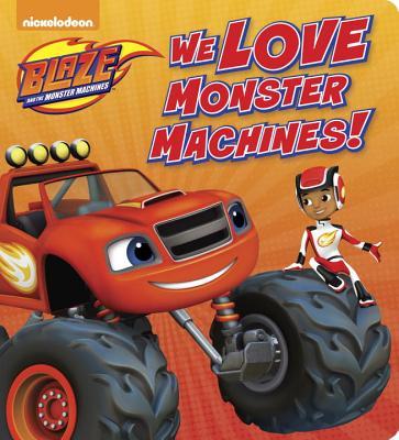 We Love Monster Machines!