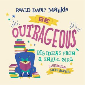Matilda: Be Outrageous