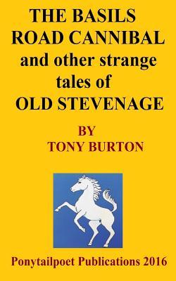 The Basils Road Cannibal & Other Strange Stories of Old Stevenage