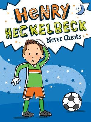 Henry Heckelbeck Never Cheats