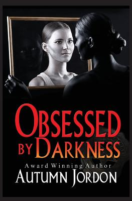 Obsessed By Darkness