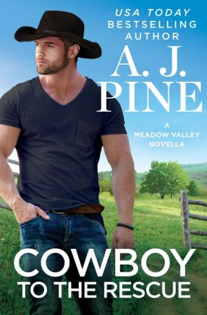 Cowboy to the Rescue by A.J. Pine - FictionDB
