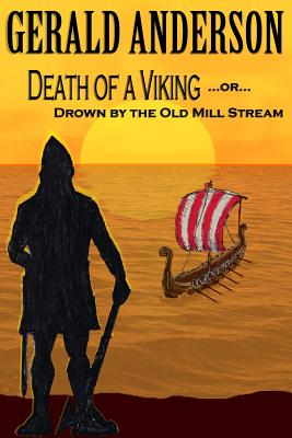 Death of a Viking ... or ... Drown by the Old Mill Stream
