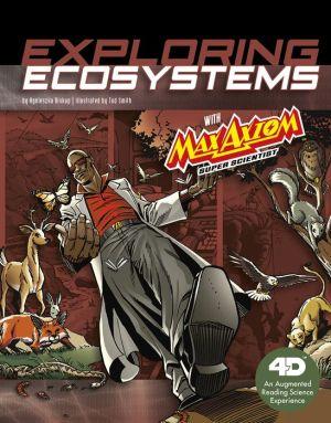 Exploring Ecosystems with Max Axiom Super Scientist