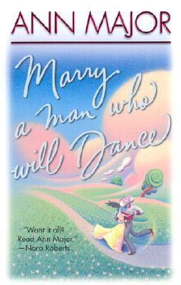 Marry a Man Who Will Dance