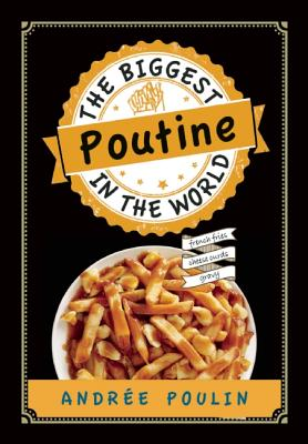 The Biggest Poutine in the World: French Fries, Cheese Curds, Gravy