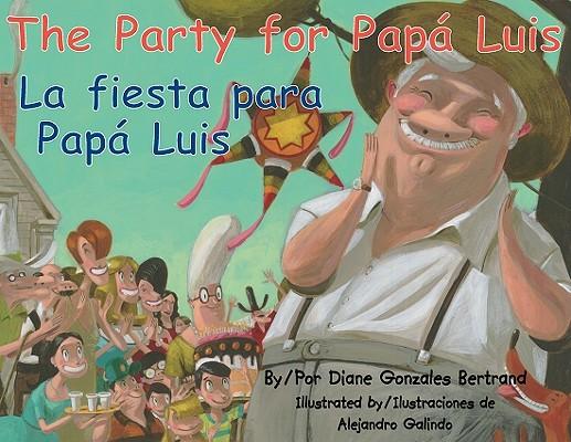 The Party for Papa Luis/La Fiesta Para Papa Luis