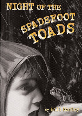 The Night of the Spadefoot Toads