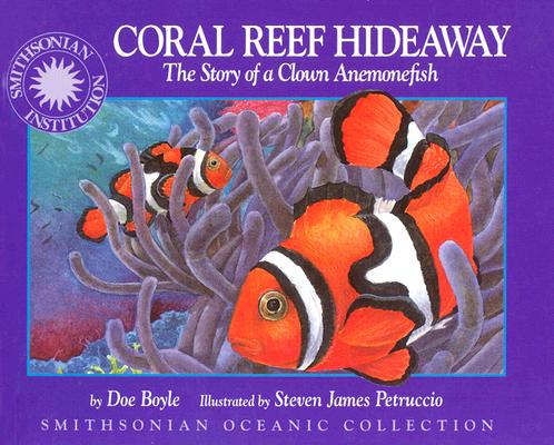 Coral Reef Hideaway: The Story of a Clown Anemonefish
