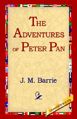 Peter Pan: Or the Boy Who Would Not Grow Up