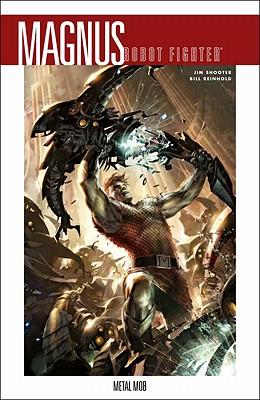 Magnus, Robot Fighter Volume 1: Metal Mob