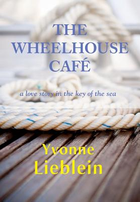 The Wheelhouse Cafe - A Love Story in the Key of the Sea