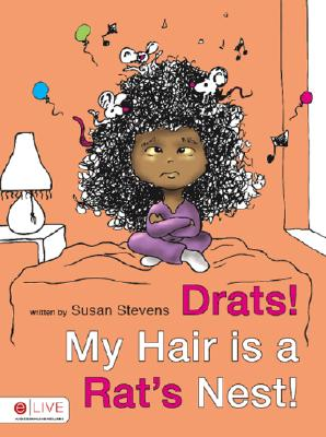 Drats! My Hair Is a Rat's Nest!