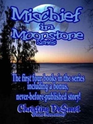 Mischief In Moonstone Series