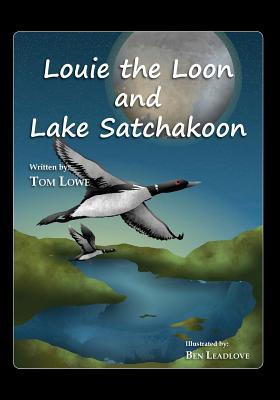 Louie the Loon and Lake Satchakoon