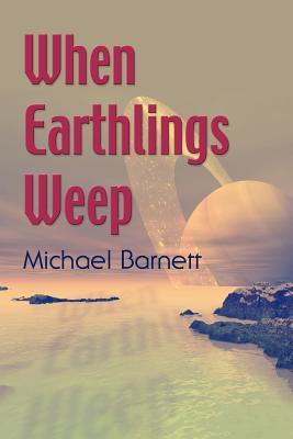 When Earthlings Weep