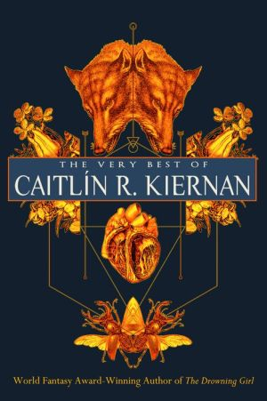 The Very Best of Caitlan R. Kiernan