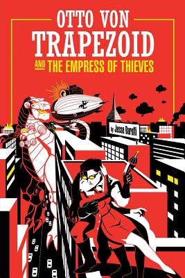 Otto Von Trapezoid and the Empress of Thieves