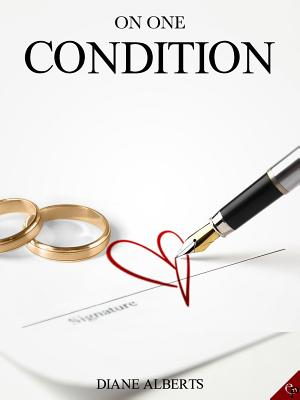 On One Condition By Diane Alberts Fictiondb
