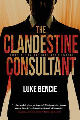 The Clandestine Consultant: Kings, Sheiks, Warlords, and Dictators