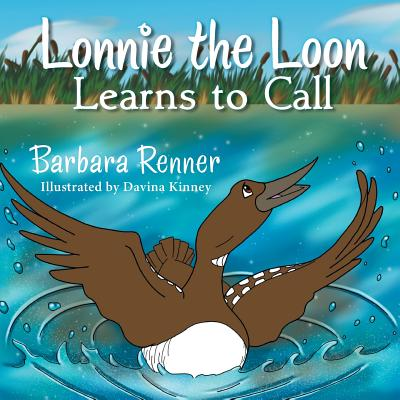 Lonnie the Loon Learns to Call