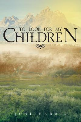 To Look for My Children