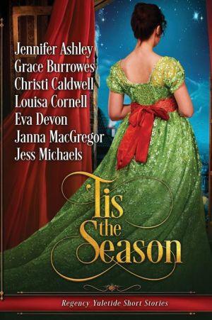 Tis the Season:  Regency Yuletide Short Stories