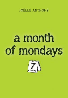 A Month of Mondays