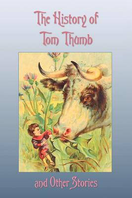 The History of Tom Thumb and Other Stories