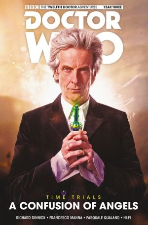 Doctor Who: The Twelfth Doctor: Time Trials Volume 3 - A Confusion of Angels