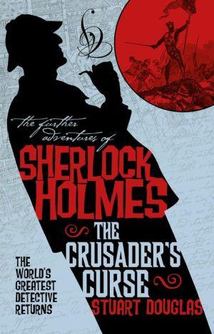 Sherlock Holmes and the Crusader's Curse