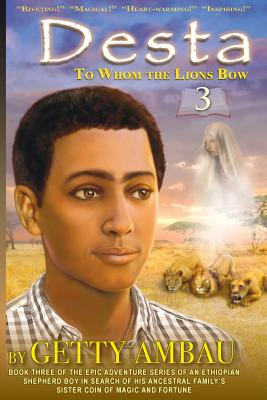 Desta: To Whom the Lions Bow