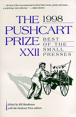 The Pushcart Prize XXII: Best of the Small Presses